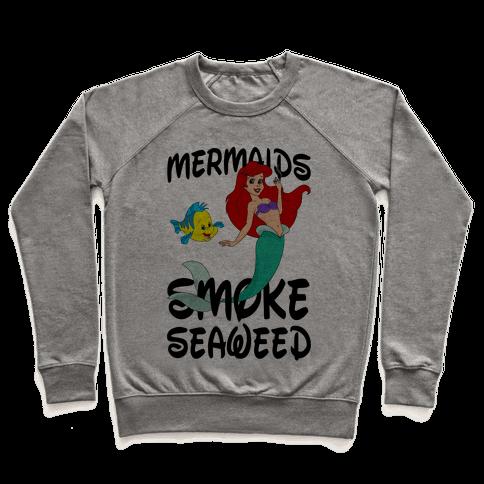 Mermaids Smoke Seaweed Pullover