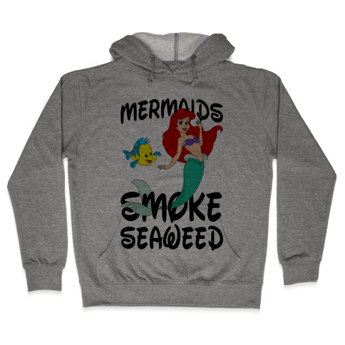 Mermaids Smoke Seaweed Hooded Sweatshirt