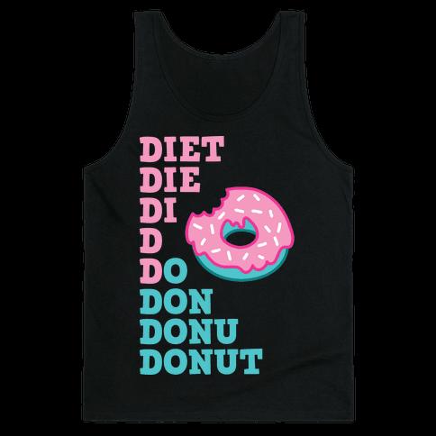 Diet, Die, Di, D, Do, Don, Donu, Donut Tank Top