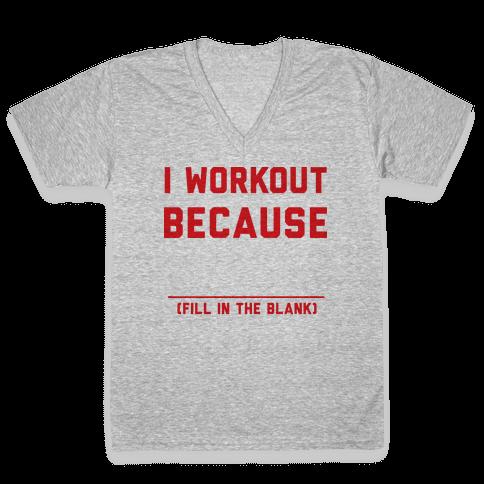 I Workout Because V-Neck Tee Shirt