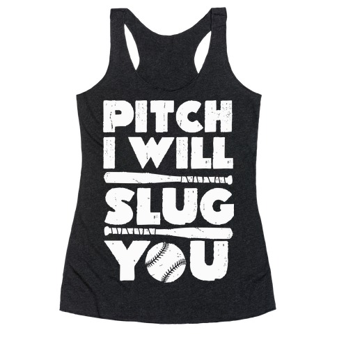 Pitch I Will Slug You Racerback Tank Top