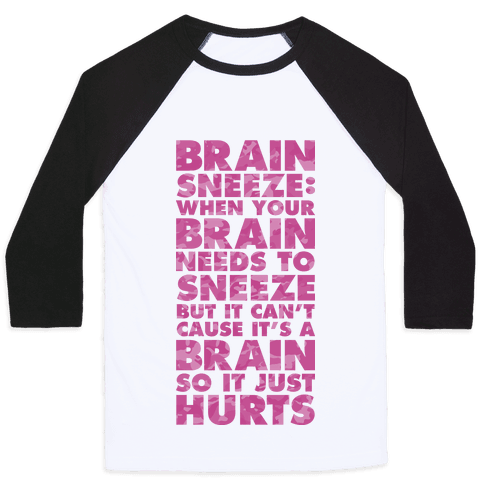 Brain Sneeze Uncle Si Quote Baseball Tee