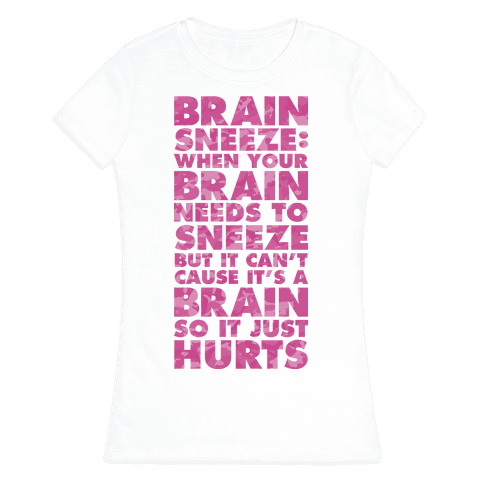 Brain Sneeze Uncle Si Quote Womens T-Shirt