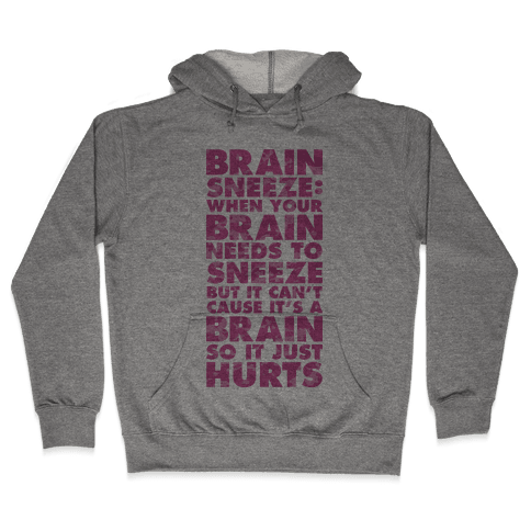Brain Sneeze Uncle Si Quote Hooded Sweatshirt