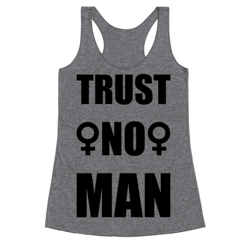 Trust No Man Racerback Tank Top