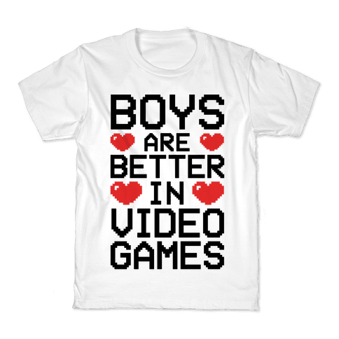 Boys Are Better In Video Games Kids T-Shirt