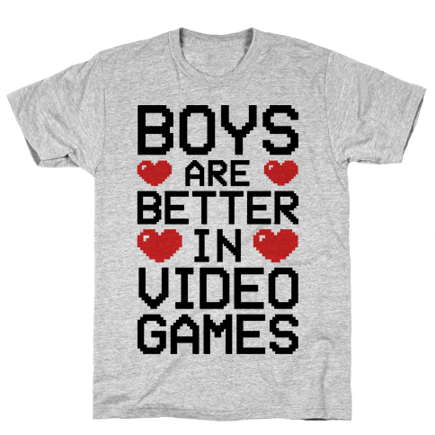 Boys Are Better In Video Games Mens T-Shirt