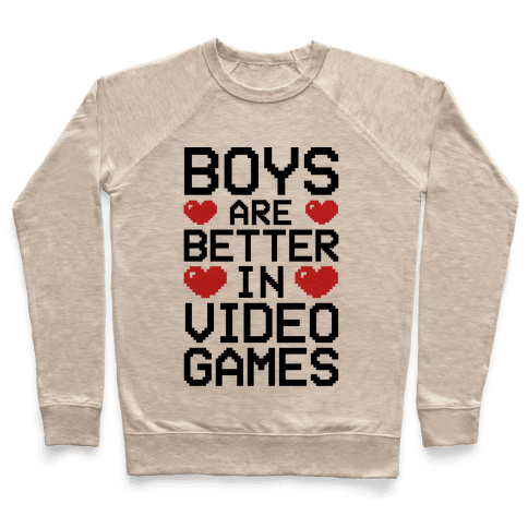 Boys Are Better In Video Games Pullover