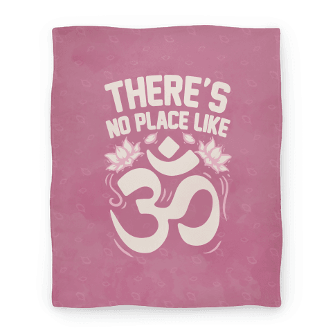 There's No Place Like OM Blanket