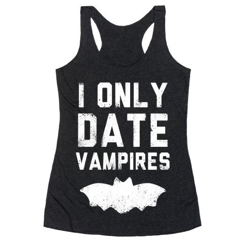 I Only Date Vampires Racerback Tank Top