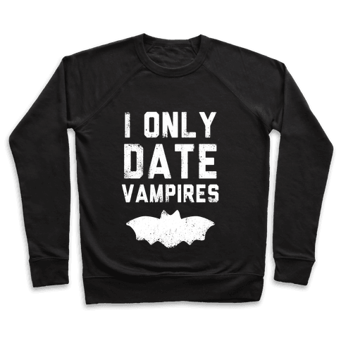 I Only Date Vampires Pullover