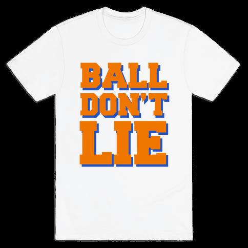 Ball Don't Lie Mens T-Shirt