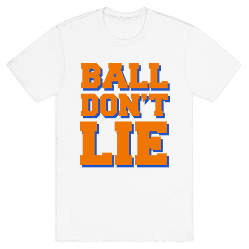 Ball Don't Lie Mens T-Shirt