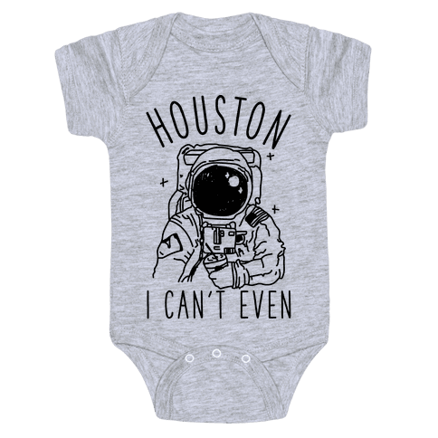 Houston I Can't Even Baby Onesy