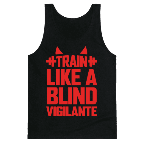Train Like a Blind Vigilante Tank Top