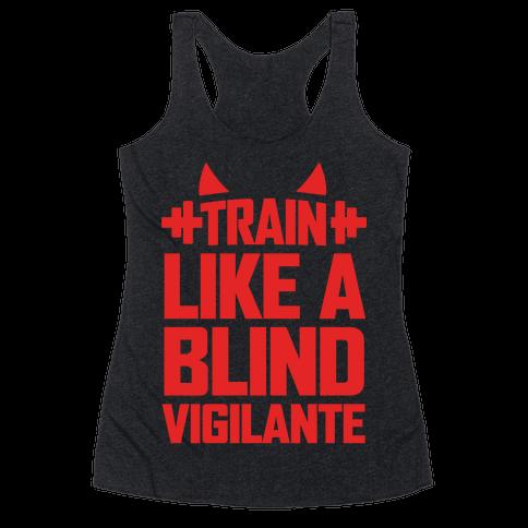 Train Like a Blind Vigilante Racerback Tank Top