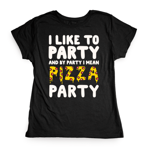 Pizza Party Womens T-Shirt