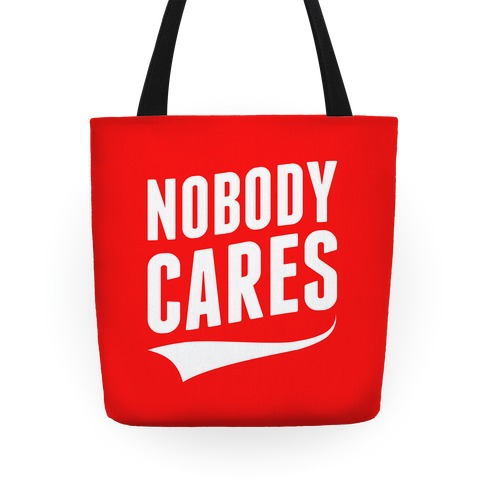Nobody Cares Tote