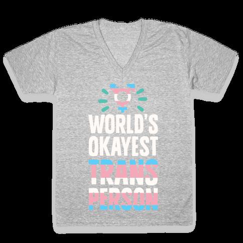 World's Okayest Trans V-Neck Tee Shirt