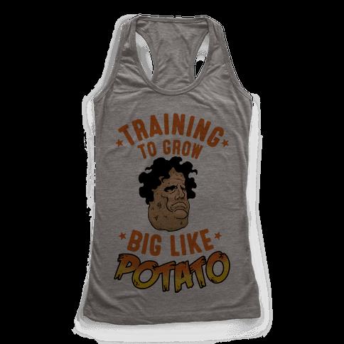 Training To Grow Big Like Potato Racerback Tank Top