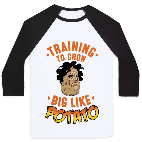 Training To Grow Big Like Potato