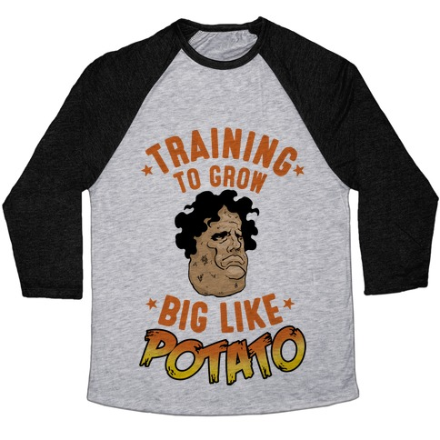 Training To Grow Big Like Potato Baseball Tee