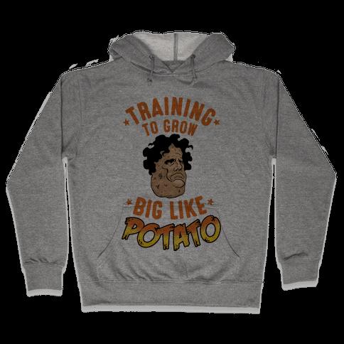 Training To Grow Big Like Potato Hooded Sweatshirt