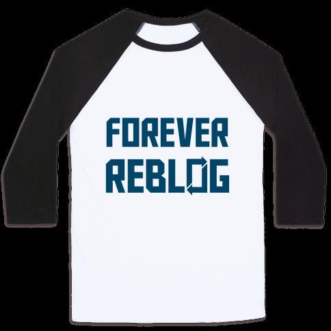 Forever Reblog Baseball Tee