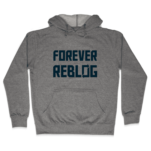 Forever Reblog Hooded Sweatshirt