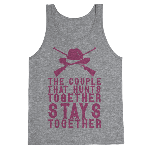 The Couple That Hunts Together Stays Together Tank Top
