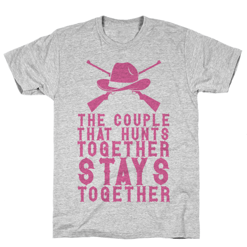 The Couple That Hunts Together Stays Together Mens T-Shirt