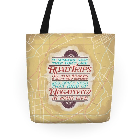 If Someone Says They Don't Like Road Trips Hit the Brakes Tote