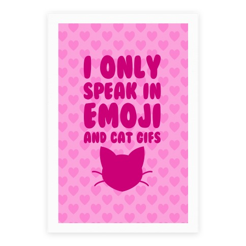 I Only Speak In Emoji And Cat Gifs Poster