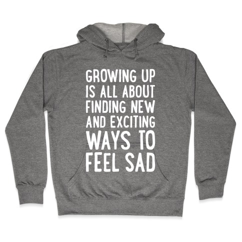 Growing Up Hooded Sweatshirt