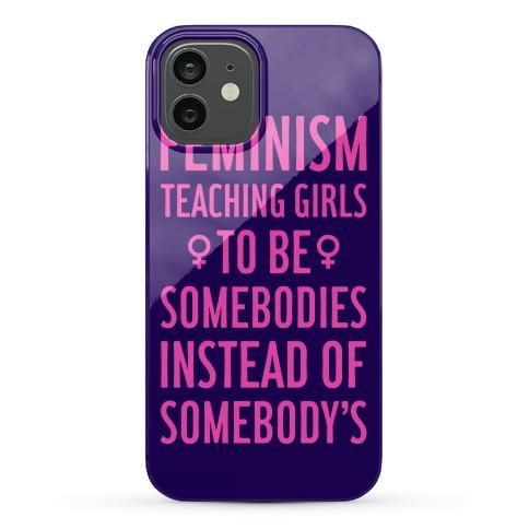 Feminism: Teaching Girls Phone Case