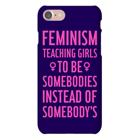 Feminism: Teaching Girls Phone Case