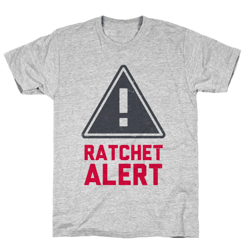 Ratchet Alert! Mens T-Shirt