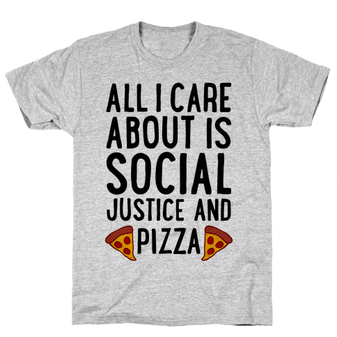Social Justice And Pizza Mens T-Shirt