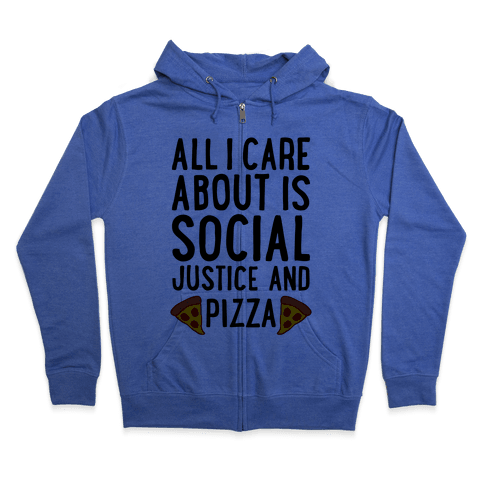 Social Justice And Pizza Zip Hoodie