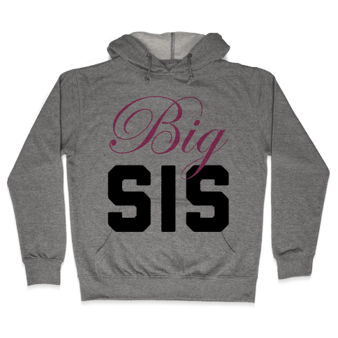 Big Sis Hooded Sweatshirt