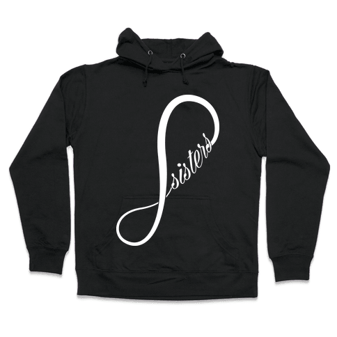 Sisters (Forever) Hooded Sweatshirt