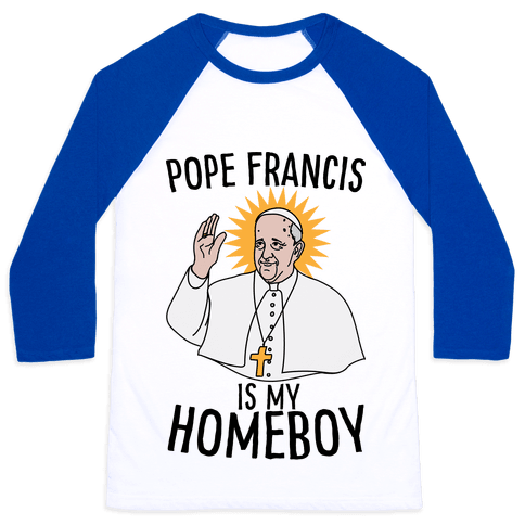 Pope is my Homeboy Baseball Tee