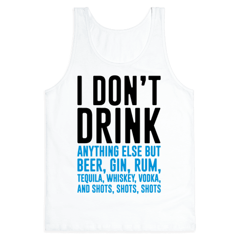 I Don't Drink Tank Top