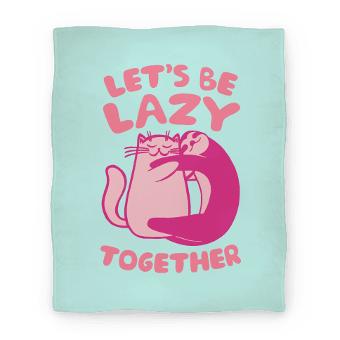 Let's Be Lazy Together Blanket