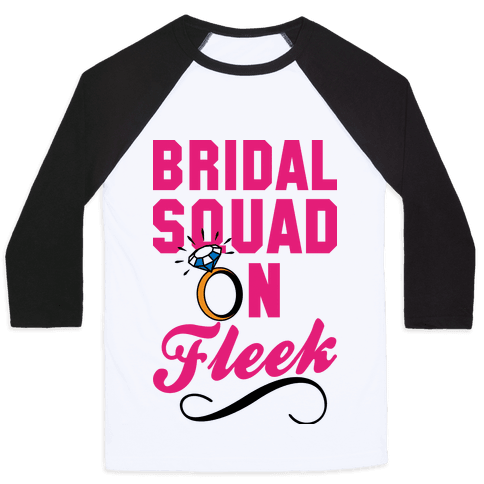 Bridal Squad On Fleek Baseball Tee