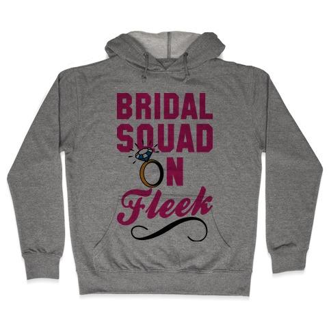 Bridal Squad On Fleek Hooded Sweatshirt