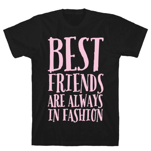 Best Friends Are Always In Fashion White Print Mens T-Shirt