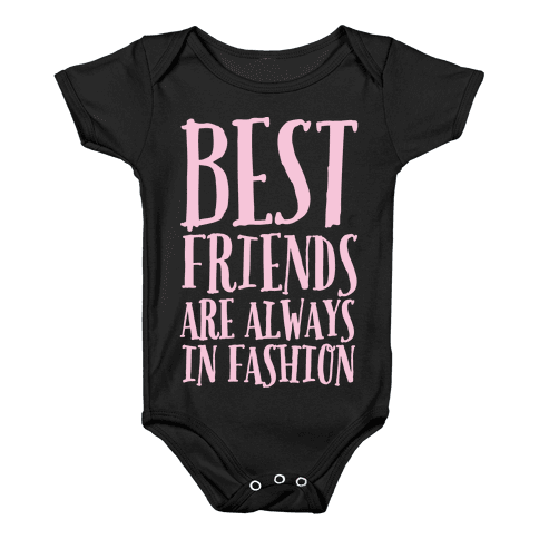 Best Friends Are Always In Fashion White Print Baby Onesy