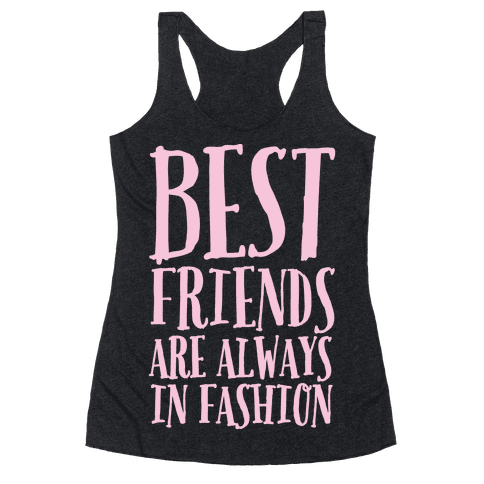 Best Friends Are Always In Fashion White Print Racerback Tank Top
