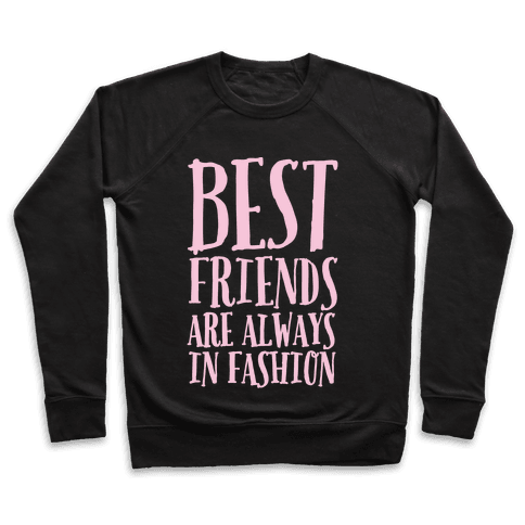 Best Friends Are Always In Fashion White Print Pullover